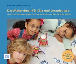 Das Maker-Buch für Kita und Grundschule von Jammer,  Juliane, Narr,  Kristin
