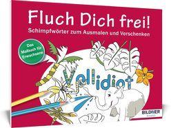 Das Malbuch für Erwachsene: Fluch Dich frei – Vollidiot!