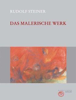 Das malerische Werk von Halfen,  Roland, Kugler,  Walter, Rudolf Steiner Nachlassverwaltung, Steiner,  Rudolf