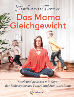 Das Mama-Gleichgewicht von Doms,  Stephanie