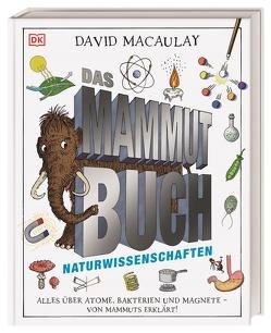 Das Mammut-Buch Naturwissenschaften von Macaulay,  David