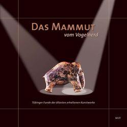 Das Mammut vom Vogelherd von Bolus,  Michael, Conard,  Nicholas J., Engler,  Bernd, Floss,  Harald, Seidl,  Ernst, Wolf,  Sibylle