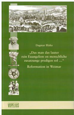 """""""Das man das lauter rein Euangelion on menschliche zusatzunge predigen sol…"""" von Blaha,  Dagmar"""