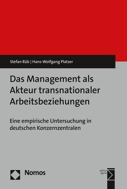 Das Management als Akteur transnationaler Arbeitsbeziehungen von Platzer,  Hans-Wolfgang, Rüb,  Stefan