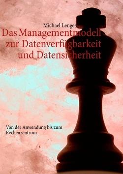 Das Managementmodell zur Datenverfügbarkeit und Datensicherheit von Lenges,  Michael