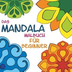 Das Mandala Malbuch für Beginner von Mancini,  Christiano