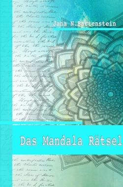 Das Mandala Rätsel von Bartenstein,  Jana N.