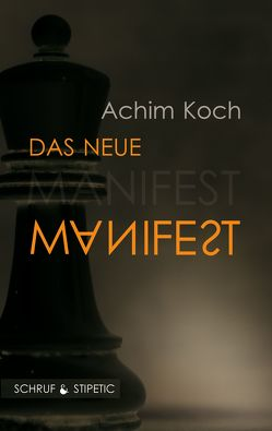 Das neue Manifest von Koch,  Achim