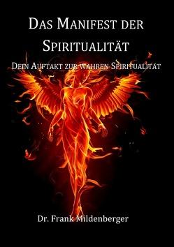 Das Manifest der Spiritualität von Mildenberger,  Frank