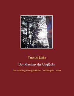 Das Manifest des Unglücks von Liebe,  Yannick