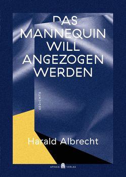 Das Mannequin will angezogen werden von Albrecht,  Harald, Fotopoulos,  Giorgis