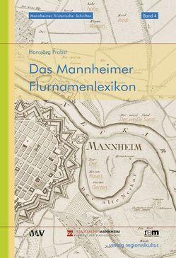 Das Mannheimer Flurnamenlexikon von Probst,  Hansjörg