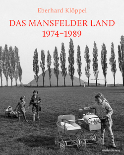 Das Mansfelder Land 1967–1989 von Birkner,  Michael, Klöppel,  Eberhard