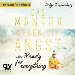 Das Mantra gegen die Angst oder Ready for everything von Timmerberg,  Helge