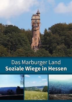 Das Marburger Land: Soziale Wiege in Hessen von Saskia,  Rößner
