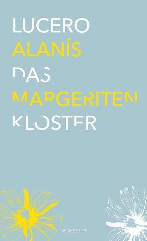 Das Margeritenkloster von Alanís,  Lucero, Quandt,  Christiane
