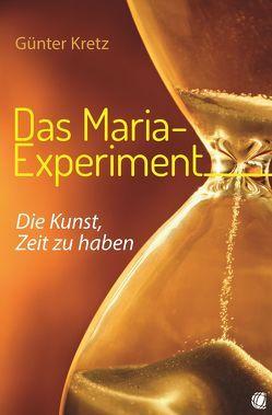 Das Maria-Experiment von Kretz,  Günter