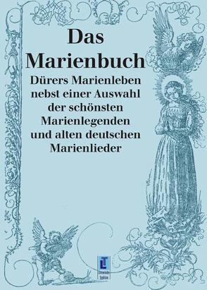 Das Marienbuch von Dürer,  Albrecht, Wolff,  Rudolf