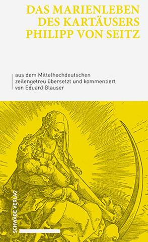 Das Marienleben des Kartäusers Philipp von Seitz von Glauser,  Eduard