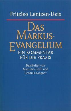 Das Markus-Evangelium von Grilli,  Massimo, Langner,  Cordula, Lentzen-Deis,  Fritzleo
