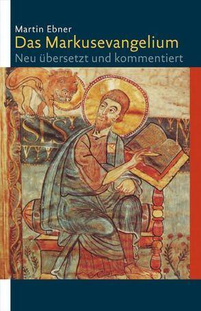 Das Markusevangelium von Ebner,  Martin