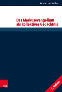 Das Markusevangelium als kollektives Gedächtnis von Hübenthal,  Sandra