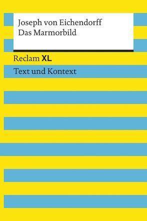 Das Marmorbild. Textausgabe mit Kommentar und Materialien von Salomon,  Lore, von Eichendorff,  Joseph