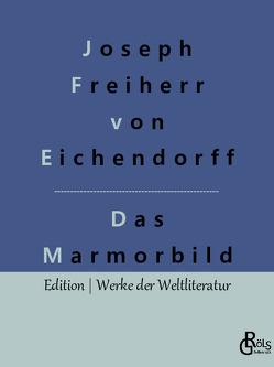 Das Marmorbild von Freiherr von Eichendorff,  Joseph