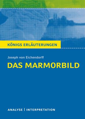 Das Marmorbild von Joseph von Eichendorff von Eichendorff,  Joseph von, Kliewer,  Annette