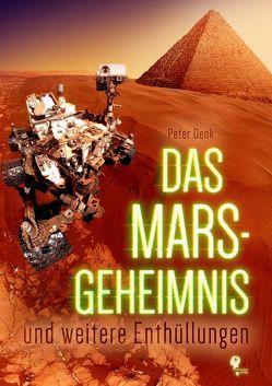 Das Mars-Geheimnis von Denk,  Peter