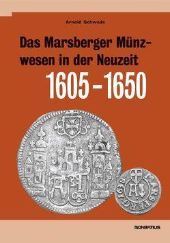 Das Marsberger Münzwesen in der Neuzeit (1605-1650) von Schwede,  Arnold