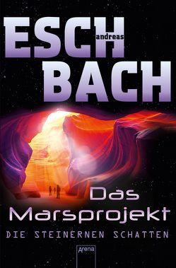 Das Marsprojekt (4). Die steinernen Schatten von Eschbach,  Andreas