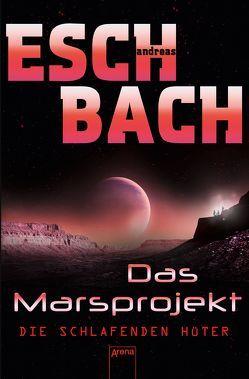 Das Marsprojekt (5). Die schlafenden Hüter von Eschbach,  Andreas