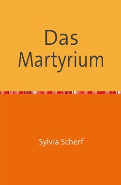 Das Martyrium von Scherf,  Sylvia