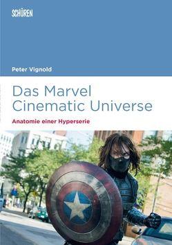 Das Marvel Cinematic Universe – Anatomie einer Hyperserie von Vignold,  Peter