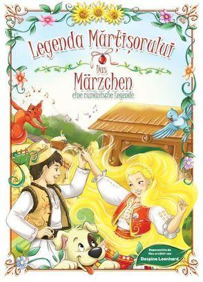 Das Märzchen: Brauch und Legende / Mărțişorul: Obicei şi Legendă von Leonhard,  Despina