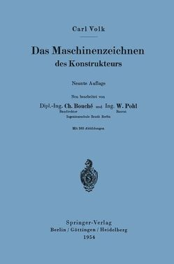 Das Maschinenzeichnen des Konstrukteurs von Bouché,  Charles, Pohl,  Wilhelm, Volk,  Carl
