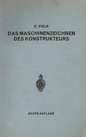 Das Maschinenzeichnen des Konstrukteurs von Volk,  Carl