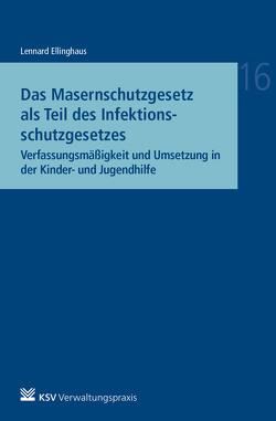 Das Masernschutzgesetz als Teil des Infektionsschutzgesetzes von Ellinghaus,  Jann L