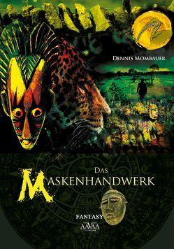Das Maskenhandwerk – Großdruck von Mombauer,  Dennis