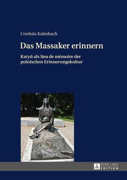 Das Massaker erinnern von Kalmbach,  Cordula