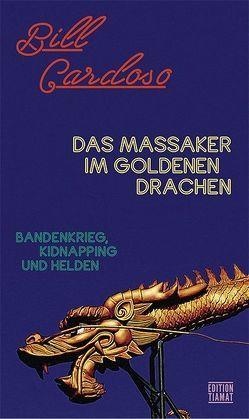Das Massaker im Goldenen Drachen von Cardoso,  Bill, Dobler,  Franz, Hofmann,  Norbert