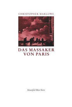Das Massaker von Paris von Marlowe,  Christopher, Tragelehn,  B K, Tragelehn,  Christa