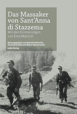 Das Massaker von Sant'Anna di Stazzema von Heinecke,  Gabriele, Kohl,  Christiane, Westermann,  Maren