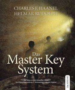 Das Master Key System von Haanel,  Charles, Rudolph,  Helmar