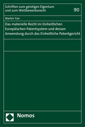 Das materielle Recht im Einheitlichen Europäischen Patentsystem und dessen Anwendung durch das Einheitliche Patentgericht von Yan,  Marlen