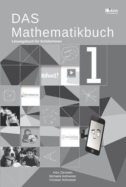 DAS Mathematikbuch 1 Lösungsbuch für SchülerInnen von Hofmeister,  Christian, Hofmeister,  Michaela, Zürnstein,  Artur