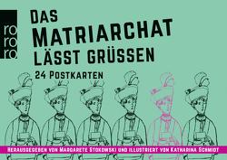 Das Matriarchat lässt grüßen von Schmidt,  Katharina, Stokowski,  Margarete