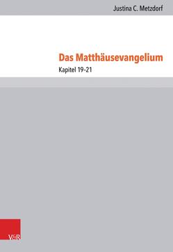 Das Matthäusevangelium von Merkt,  Andreas, Metzdorf,  Justina, Nicklas,  Tobias, Verheyden,  Joseph