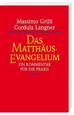 Das Matthäus-Evangelium von Grilli,  Massimo, Langner,  Cordula